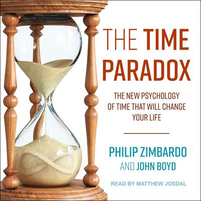 The Time Paradox: The New Psychology of Time That Will Change Your Life Audiobook, by