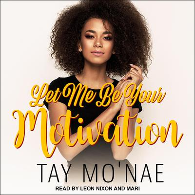 Let Me Be Your Motivation Audiobook, by