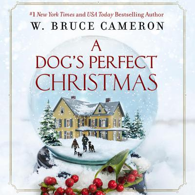A Dogs Perfect Christmas Audiobook, by W. Bruce Cameron