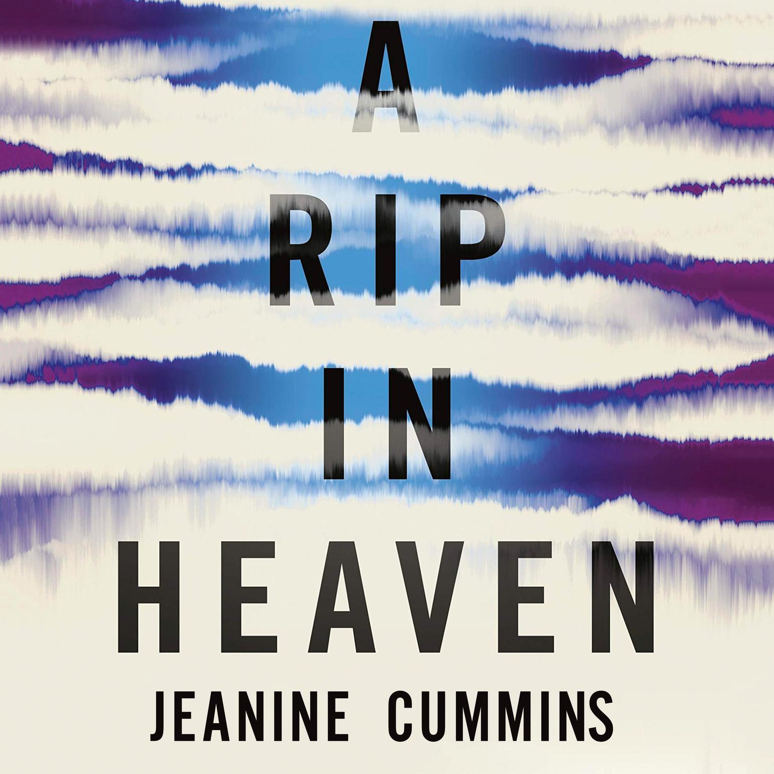 A Rip in Heaven Audiobook, by Jeanine Cummins