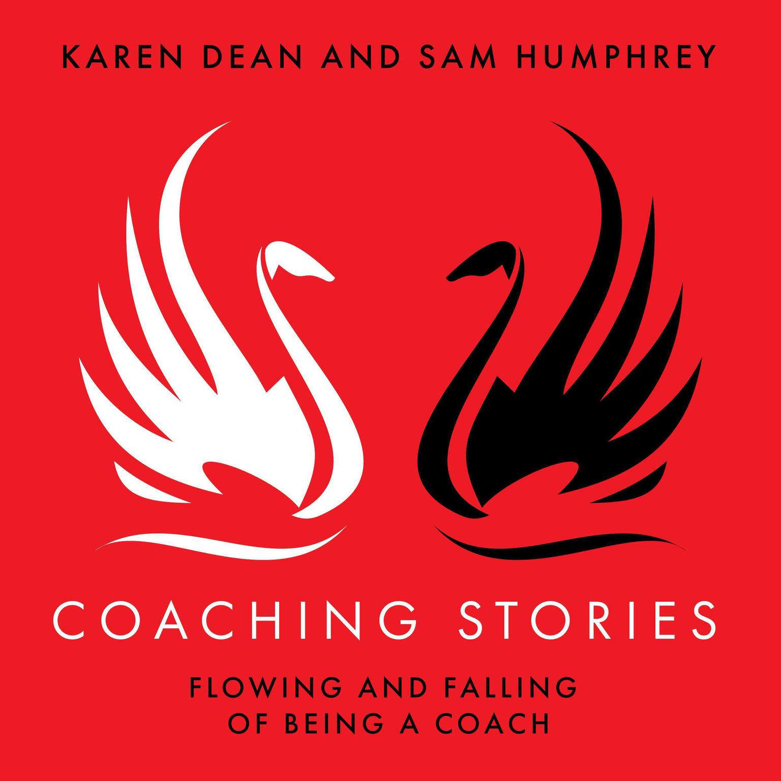 Coaching Stories: Flowing and Falling of Being a Coach Audiobook, by Karen Dean