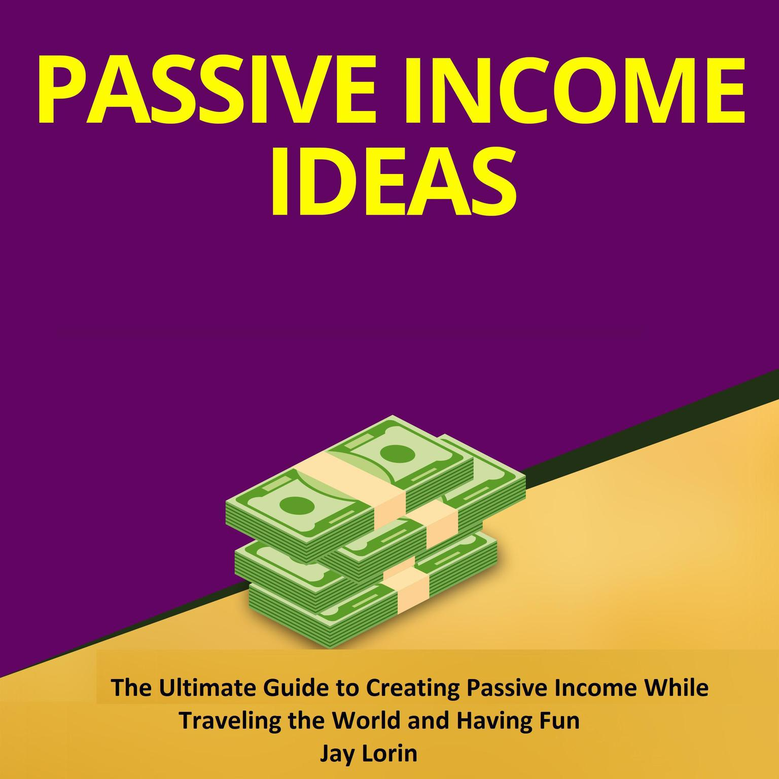 Printable Passive Income Ideas:  The Ultimate Guide to Creating Passive Income While Traveling the World and Having Fun Audiobook Cover Art