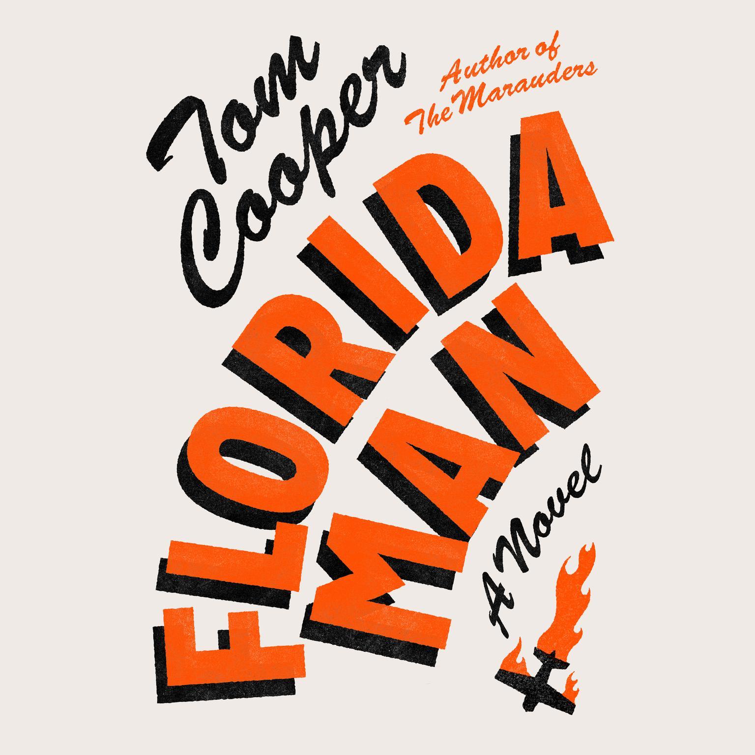 Florida Man: A Novel Audiobook, by Tom Cooper
