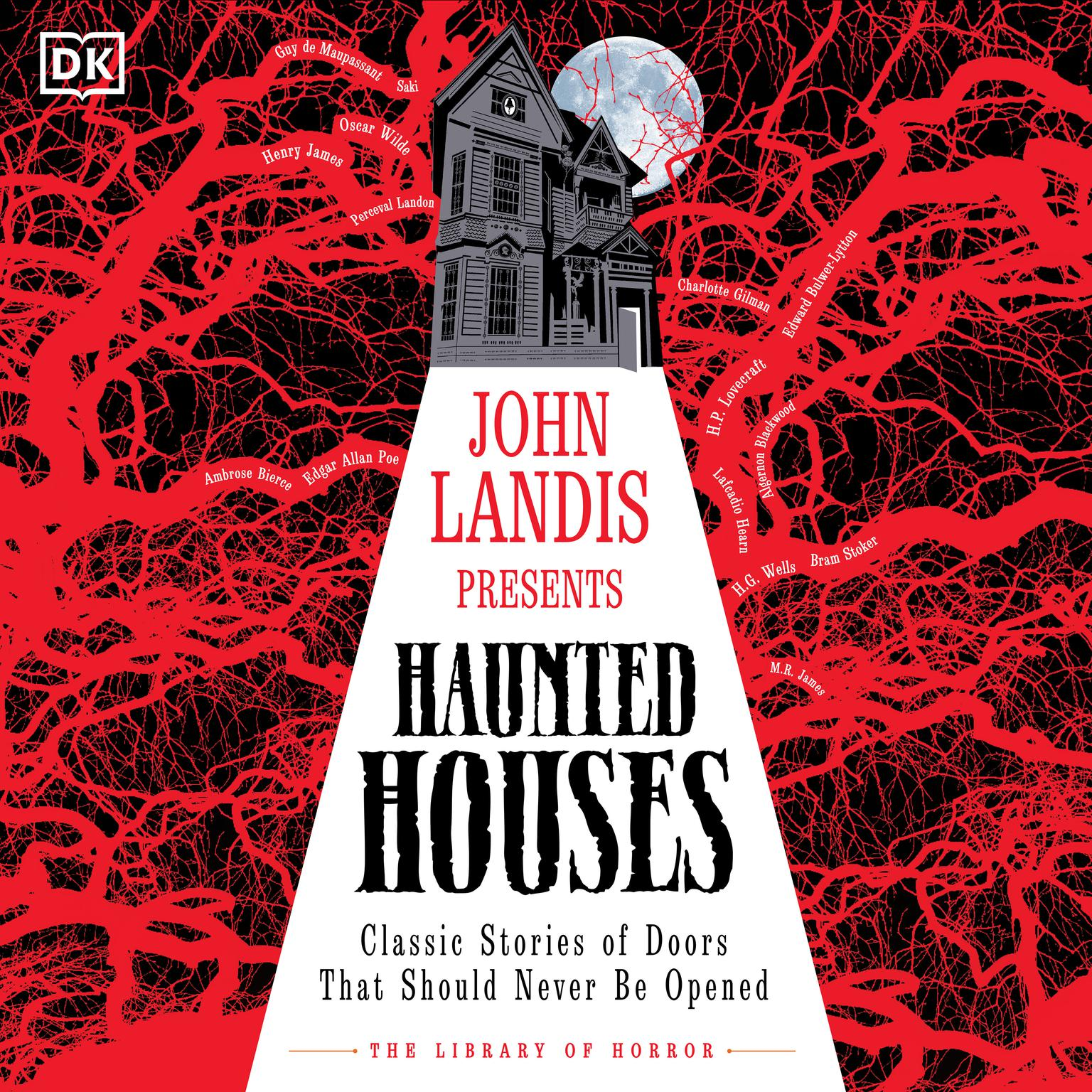 Haunted Houses: Classic Stories of Doors That Should Never Be Opened Audiobook, by D K