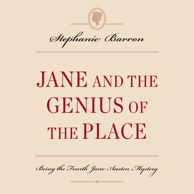 Jane and the Genius of the Place: Being the Fourth Jane Austen Mystery Audiobook, by Stephanie Barron