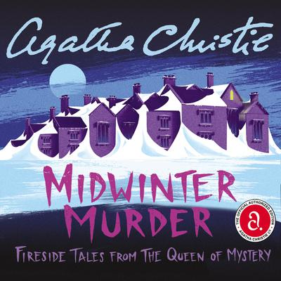 Midwinter Murder: Fireside Tales from the Queen of Mystery Audiobook, by Agatha Christie