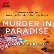 Murder in Paradise: Thirteen Mysteries from the Travels of Hercule Poirot Audiobook, by Agatha Christie