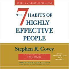 The 7 Habits of Highly Effective People: 30th Anniversary Edition Audiobook, by Stephen R. Covey