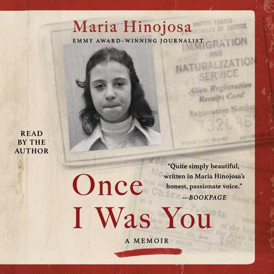 Once I Was You: A Memoir of Love and Hate in a Torn America Audiobook, by Maria Hinojosa