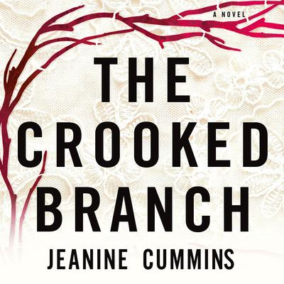 The Crooked Branch Audiobook, by Jeanine Cummins