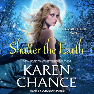 Shatter the Earth Audiobook, by Karen Chance