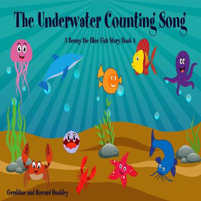 The Underwater Counting Song A Benny the Fish Story Book 4 Audiobook, by Howard Dunkley