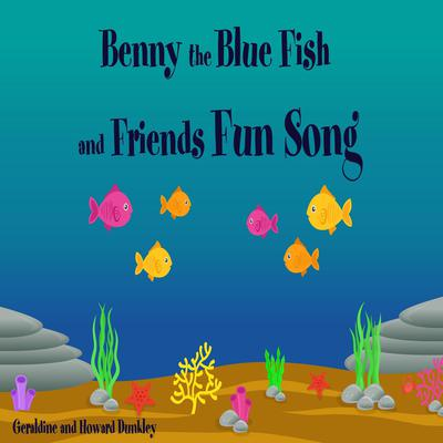 Benny the Blue Fish and Friends Fun Song Audiobook, by Howard Dunkley