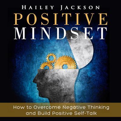 Positive Mindset Audiobook, by Hailey Jackson