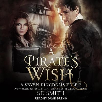 A Pirates Wish: A Seven Kingdoms Tale 7 Audiobook, by S.E. Smith