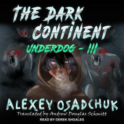 The Dark Continent Audiobook, by Alexey Osadchuk