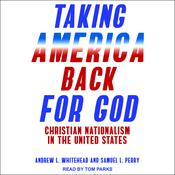 Taking America Back for God: Christian Nationalism in the United States Audiobook, by Samuel L. Perry