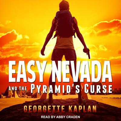Easy Nevada and the Pyramids Curse Audiobook, by Georgette Kaplan