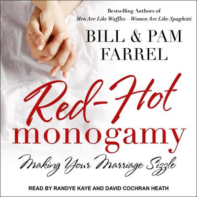 Red-Hot Monogamy: Making Your Marriage Sizzle Audiobook, by Bill Farrel