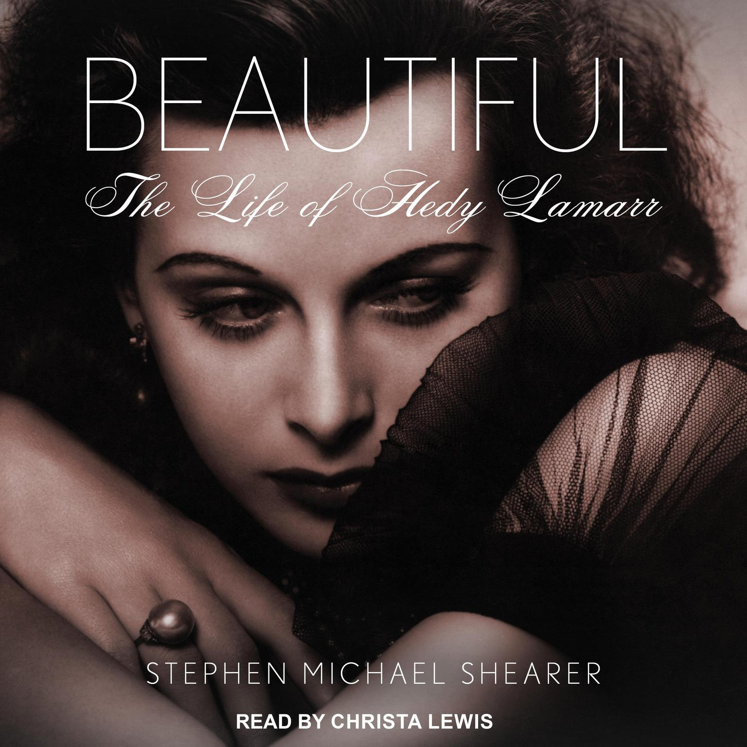 Beautiful: The Life of Hedy Lamarr Audiobook, by Stephen Michael Shearer