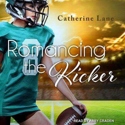 Romancing the Kicker Audiobook, by Catherine Lane