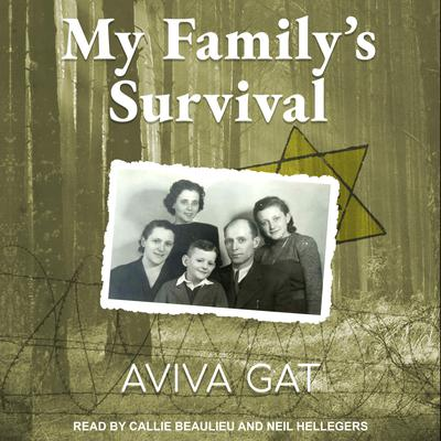 My Familys Survival: The True Story of How the Shwartz Family Escaped the Nazis and Survived the Holocaust Audiobook, by