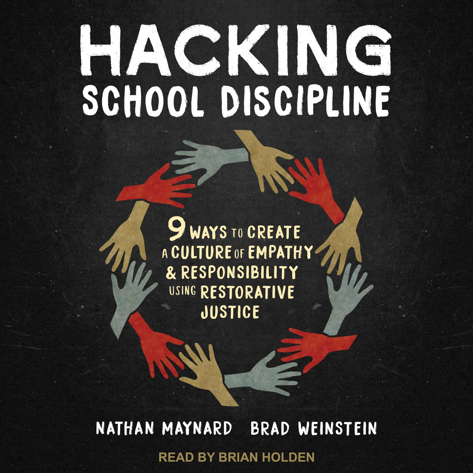 Printable Hacking School Discipline: 9 Ways to Create a Culture of Empathy and Responsibility Using Restorative Justice Audiobook Cover Art