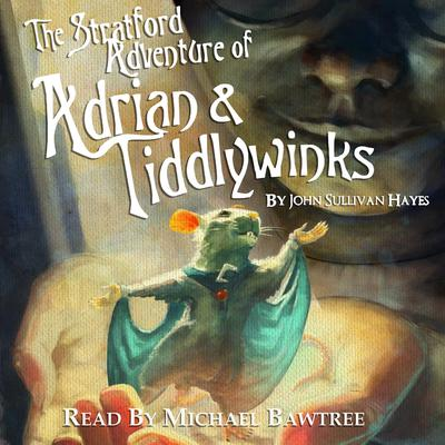 The Stratford Adventure of Adrian and Tiddlywinks Audiobook, by John Sullivan Hayes