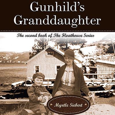 Gunhilds Granddaughter Audiobook, by Myrtle Siebert