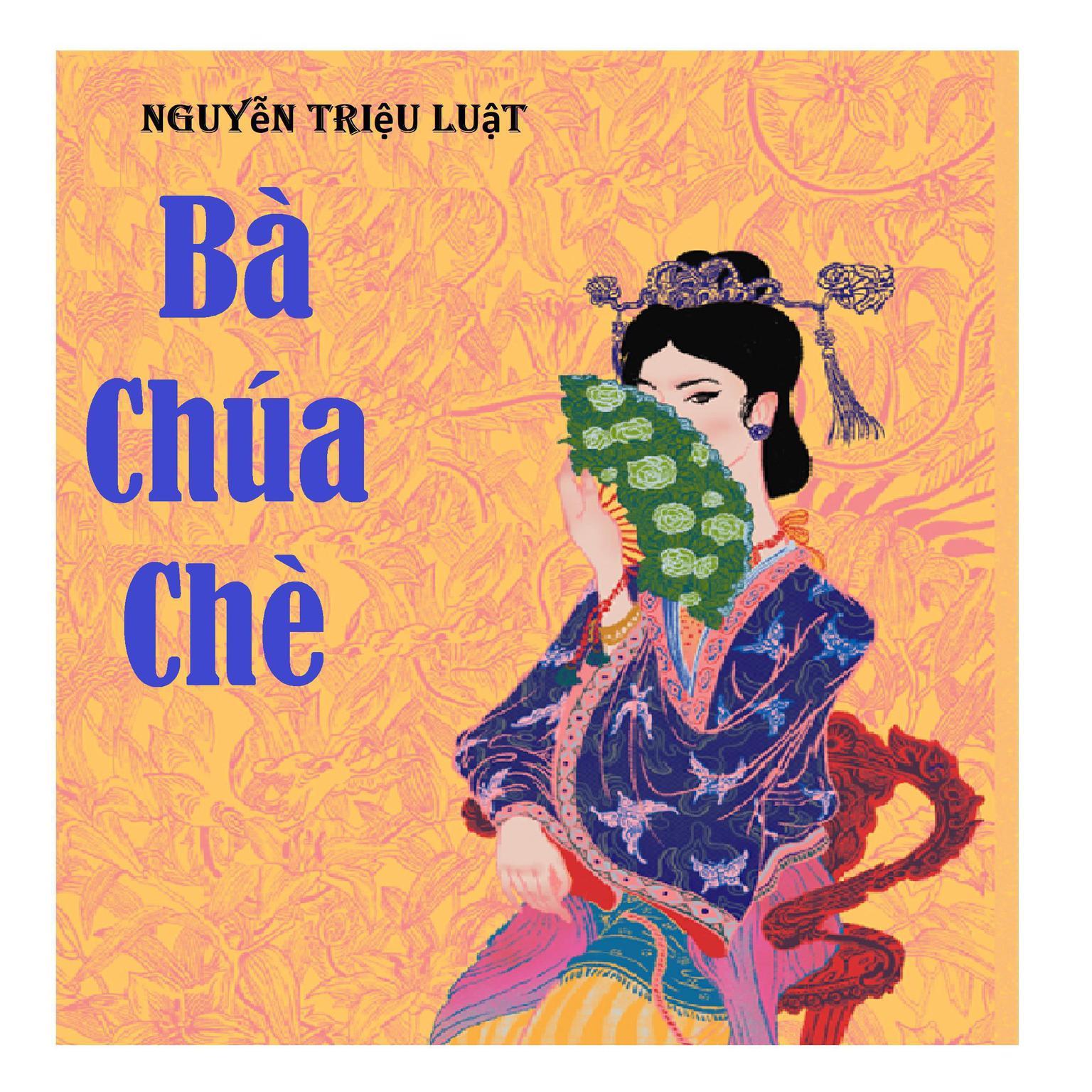 Bà Chúa Chè Audiobook, by Nguyen Trieu Luat