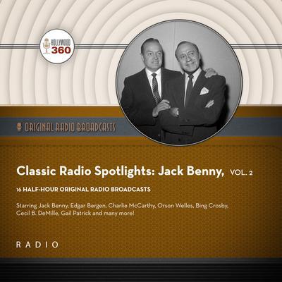 Classic Radio Spotlight: Jack Benny, Vol. 2 Audiobook, by