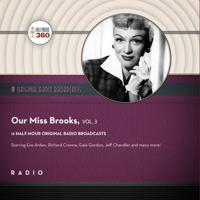 Our Miss Brooks, Vol. 3 Audiobook, by Black Eye Entertainment