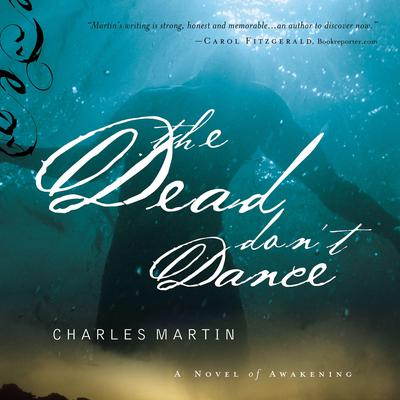 The Dead Dont Dance Audiobook, by Charles Martin