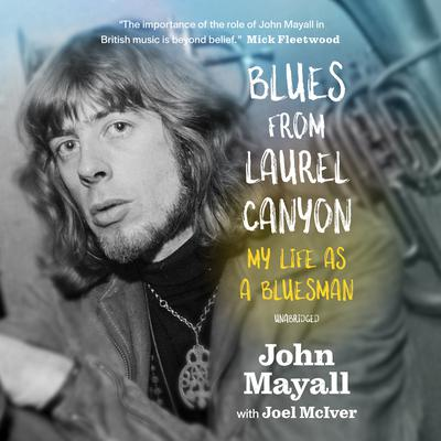 Blues from Laurel Canyon: My Life as a Bluesman Audiobook, by John Mayall