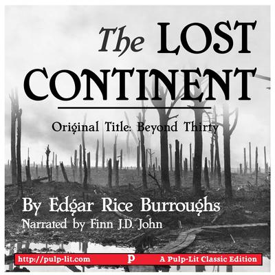 The Lost Continent (Original Title: Beyond Thirty) Audiobook, by Edgar Rice Burroughs