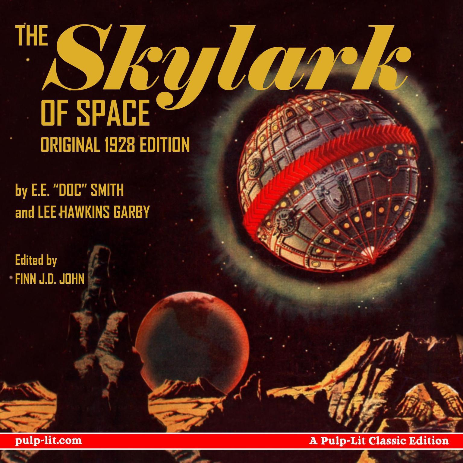 The Skylark of Space: The Original 1928 Edition Audiobook, by E.E. 'Doc' Smith