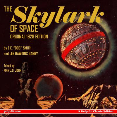 """The Skylark of Space: The Original 1928 Edition Audiobook, by E.E. """"Doc"""" Smith and Lee Hawkins Garby"""