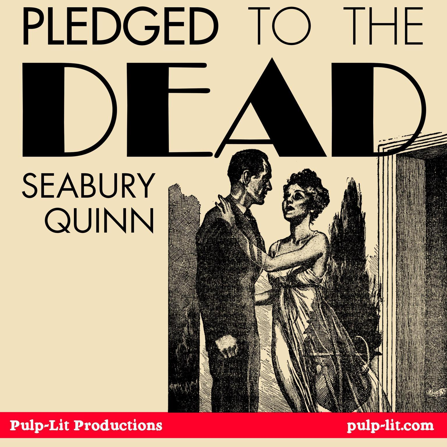 Pledged to the Dead Audiobook, by Seabury Quinn