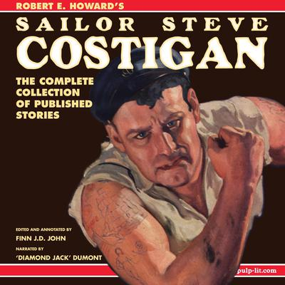 Robert E. Howard's Sailor Steve Costigan: The Complete Collection of Published Stories Audiobook, by Robert E. Howard