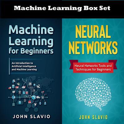 Machine Learning Box Set: 2 Books in 1 Audiobook, by John Slavio