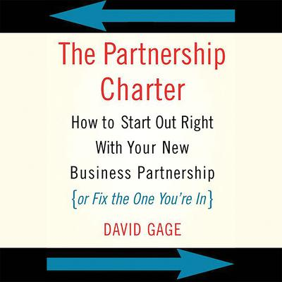 The Partnership Charter: How To Start Out Right With Your New Business Partnership (or Fix The One You're In) Audiobook, by