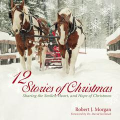 12 Stories of Christmas Audiobook, by Robert Morgan