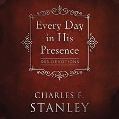 Every Day in His Presence Audiobook, by Charles F. Stanley