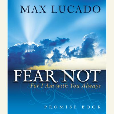 Fear Not Promise Book: For I Am With You Always Audiobook, by Max Lucado