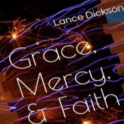 Grace Mercy & Faith: The Keys to Spiritual Empowerment Audiobook, by Lance Dickson