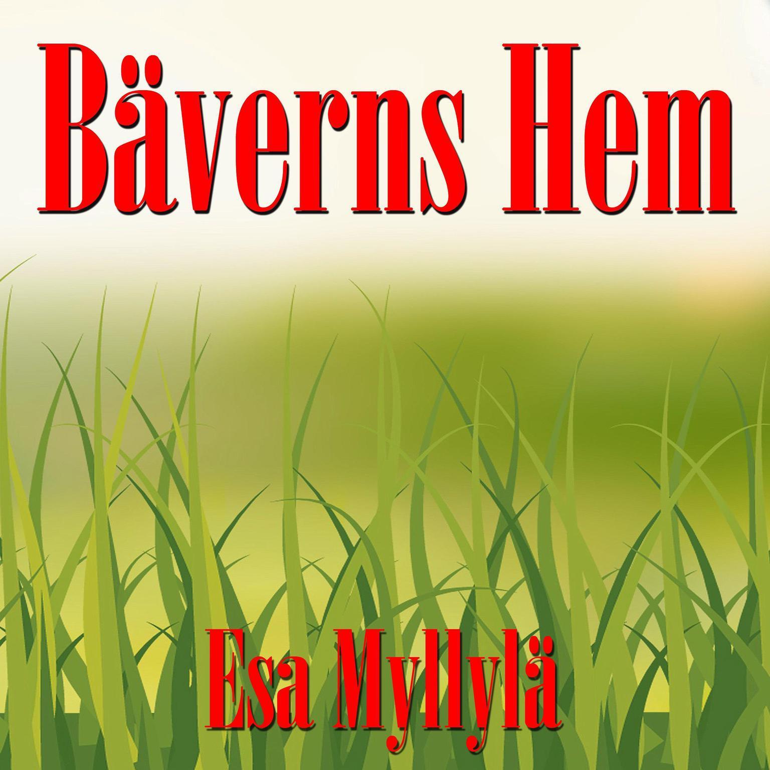Bäverns Hem Audiobook, by Esa Myllylä