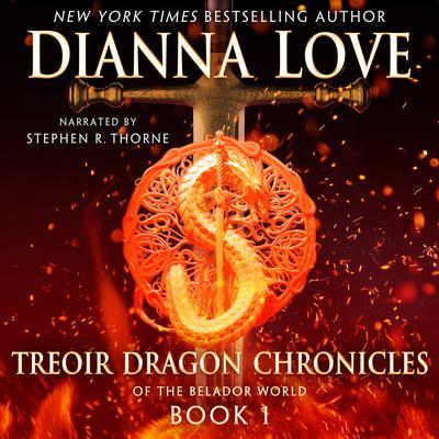 Treoir Dragon Chronicles of the Belador World: Book 1 Audiobook, by Dianna Love