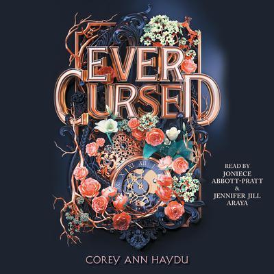 Ever Cursed Audiobook, by Corey Ann Haydu
