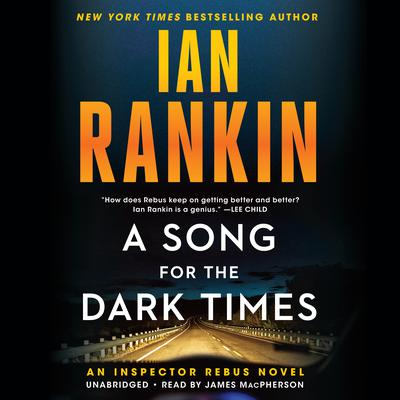 A Song for the Dark Times: An Inspector Rebus Novel Audiobook, by