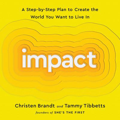 Impact: A Step-by-Step Plan to Create the World You Want to Live In Audiobook, by Christen Brandt